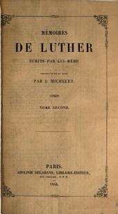 Mémoires de Luther, Écrits Par Lui-même: Volume2