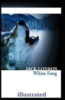 White Fang Illustrated