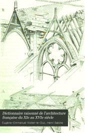 Dictionnaire raisonné de l'architecture française du XIe au XVIe siècle: Volume6