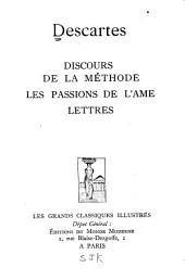 Discours de la méthode, Les passions de l'âme, Lettres