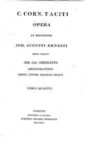 C. Corn. Taciti opera ex recens. J.A. Ernesti denuo curavit J.J. Oberlinus: Volume 4
