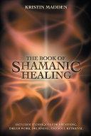 The Book of Shamanic Healing