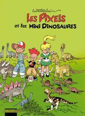 Pixels - Tome 3 - Les Pixels et les minis dinosaures