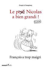 François a trop maigri: Le petit Nicolas a bien grandi ! Pastiche