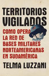 Territorios vigilados: Como opera la red de bases militares norteamericanas en Sudamérica