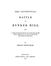 The Centennial: Battle of Bunker Hill ...
