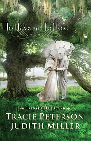 To Have and To Hold  Bridal Veil Island Book  1  PDF