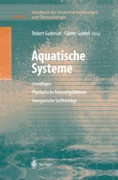 Handbuch der Umweltveränderungen und Ökotoxikologie: Band 3A: Aquatische Systeme: Grundlagen - Physikalische Belastungsfaktoren - Anorganische Stoffeinträge