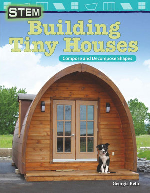 STEM  Building Tiny Houses  Compose and Decompose Shapes  Read along ebook