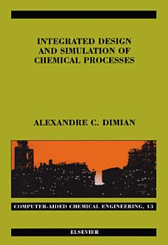 Integrated Design and Simulation of Chemical Processes PDF