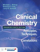Clinical Chemistry  Principles  Techniques  and Correlations  Enhanced Edition PDF