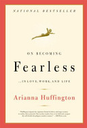 On Becoming Fearless   in Love  Work  and Life Book