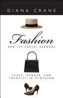Fashion and Its Social Agendas PDF