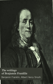 The Writings of Benjamin Franklin: Volume 1