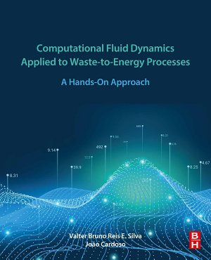 Computational Fluid Dynamics Applied to Waste-to-Energy Processes