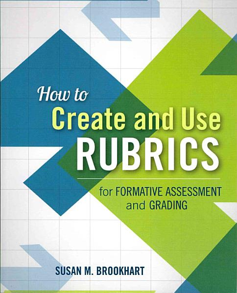 Download How to Create and Use Rubrics for Formative Assessment and Grading Book