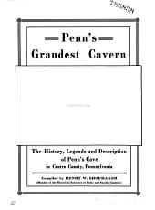 Penn's Grandest Cavern: The History, Legends and Description of Penn's Cave in Centre County, Pennsylvania
