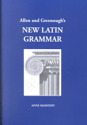 Allen and Greenough s New Latin Grammar for Schools and Colleges