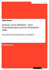 Konsens versus Mehrheit – Zwei Demokratietypen nach der Finanzkrise 2008: Deutschland und Großbritannien im Vergleich