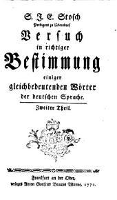 Versuch in richtiger Bestimmung einiger gleichbedeutenden Wörter der deutschen Sprache: Band 2