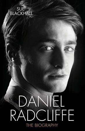 Daniel Radcliffe   The Biography PDF