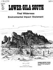 Proposed wilderness program for the lower Gila south EIS area: La Paz, Maricopa, Pima, Pinal, and Yuma Counties, Arizona : final environmental impact statement