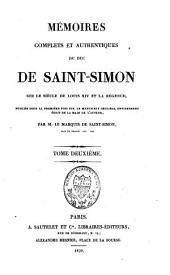 Mémoires complets et authentiques du duc de Saint-Simon sur le siècle de Louis XIV et la régence: Volume2
