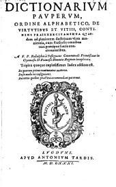 Dictionarium pauperum, ordine alphabetico, de virtutibus et vitiis continens praeexercitamenta
