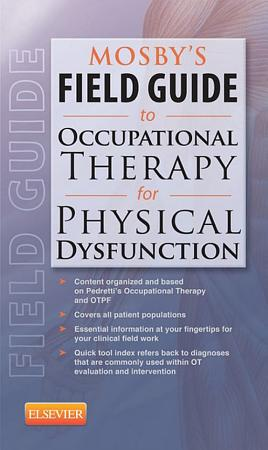 Mosby s Field Guide to Occupational Therapy for Physical Dysfunction   E Book PDF