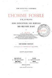 L'homme fossile en Europe: son industrie, ses moeurs, ses oeuvres d'art