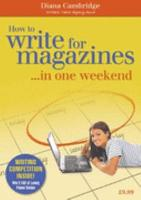 How to Write for Magazines   in One Weekend PDF