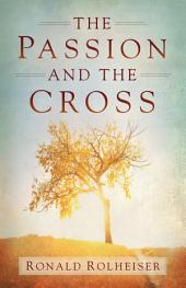 The Passion and the Cross