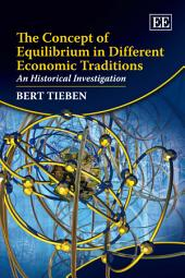 The Concept of Equilibrium in Different Economic Traditions: An Historical Investigation
