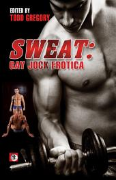 Sweat: Gay Jock Erotica