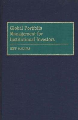 Global Portfolio Management for Institutional Investors PDF