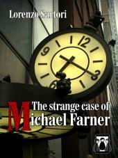 The Strange case of Michael Farner