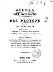 Scuola del soldato e del plotone estratta dal regolamento concernente l'esercizio, e le manovre dell'infanteria per istruzione delle truppe pontificie