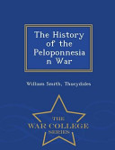 The History of the Peloponnesian War - War College Series
