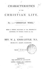 Characteristics of the Christian Life: Being a Sermon Delivered in the Manchester Cathedral ... 1877, Issue 2