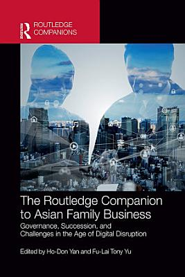 The Routledge Companion to Asian Family Business PDF