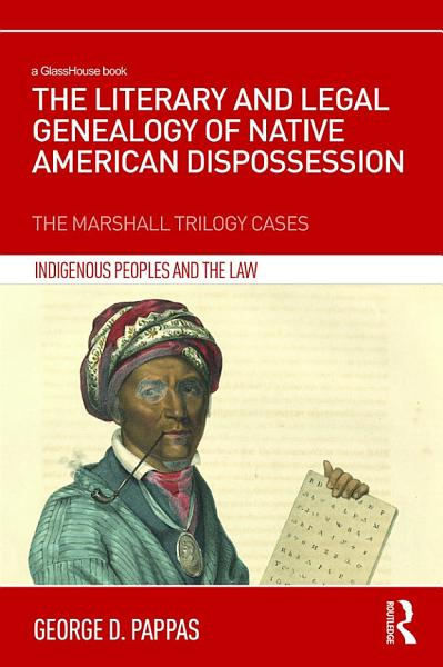 The Literary and Legal Genealogy of Native American Dispossession