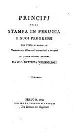 Principj della stampa in Perugia e suoi progressi per tutto il secol XV.