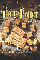 The Harry Potter Cookbook: Delicious Recipes for Potterhead's
