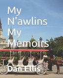My N'awlins My Memoirs