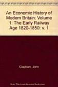 An Economic History Of Modern Britain Volume 1