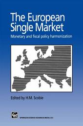 The European Single Market: Monetary and Fiscal Policy Harmonization