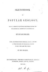 Sketch-book of popular geology, lects., with an intr. preface by mrs. Miller