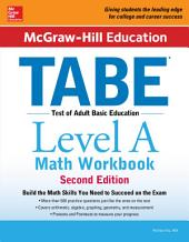 McGraw-Hill Education TABE Level A Math Workbook Second Edition: Edition 2
