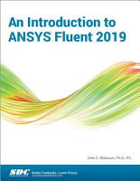 An Introduction to ANSYS Fluent 2019 PDF
