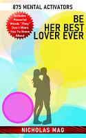 Be Her Best Lover Ever  875 Mental Activators PDF